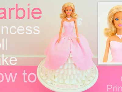 Barbie Princess Doll Cake How to by Pink Cake Princess