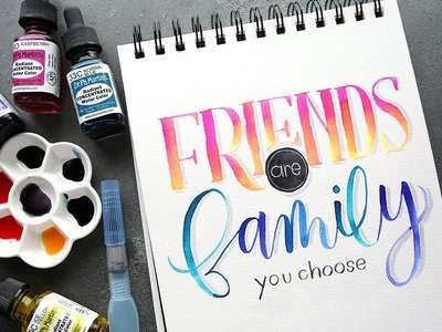 Brush Lettering: Friends Are Family You Choose