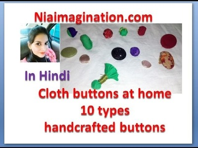 कपड़े के Buttons घर पर बनाएं |10 types | Handcrafted buttons | in Hindi