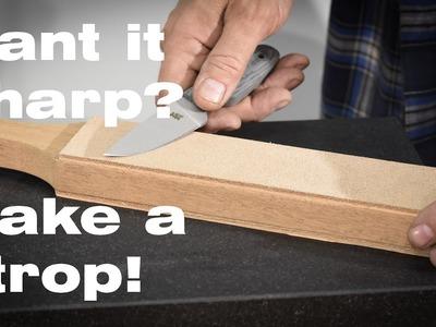 Make a Strop for Sharpening Knives!