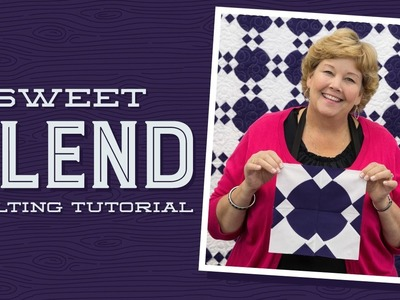 Make a Sweet Blend Quilt with Jenny!