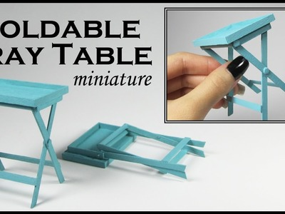 Miniature Folding Tray Table (Actually folds up!)