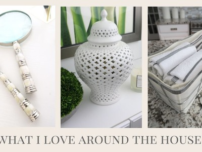What I Love Around The House | April Edition