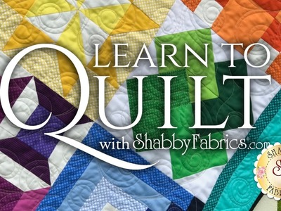 Learn To Quilt Series | With Shabby Fabrics