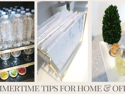 SUMMER QUICK TIPS FOR THE HOME & OFFICE