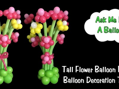 Tall Flower Balloon Bouquet - Balloon Decoration Tutorial