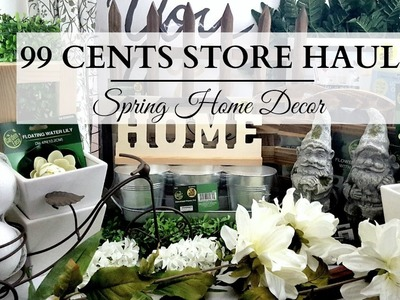 99 Cents Store Haul! ~ EARTH TONE Spring Home Decor!