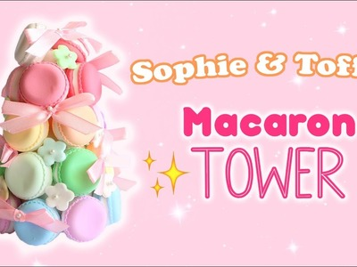 Cute Macaron Tower│Sophie & Toffee Subscription Box December 2016