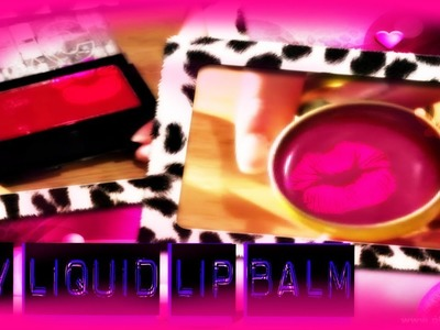 First DIY EASY- Liquid Lip Balm