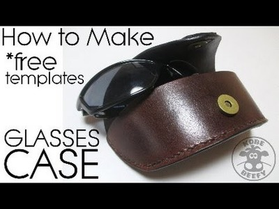 How to make leather sunglasses case (with templates)