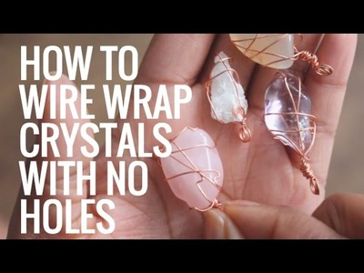 • How To Wire Wrap Crystals and Stones Without Holes • Pendants • Day 6 of 7