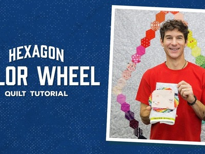Make a Hexagon Color Wheel Quilt with Rob