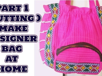 Part 1 ( cutting ) most easy way to make handicrafted designer bag at home in hindi