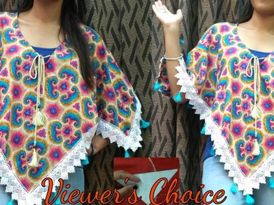 DIY- Trendy Poncho Top From Old Scarf.Dupatta.Saree.Tassels.VIEWER'S CHOICE