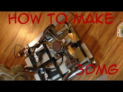 HOW TO BUILD YOUR OWN AWESOME 3DMG