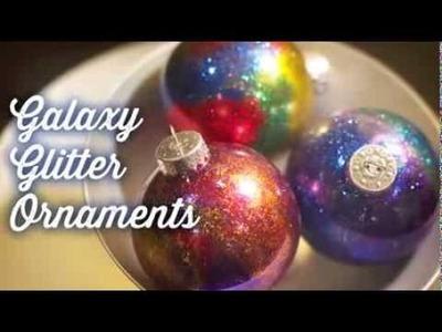 How To Glitter Galaxy Ornaments Tutorial