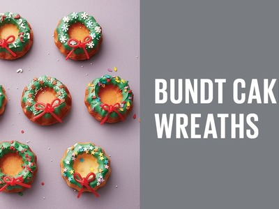 How to make bundt cake wreaths
