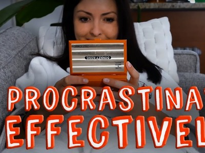 How To Procrastinate Effectively