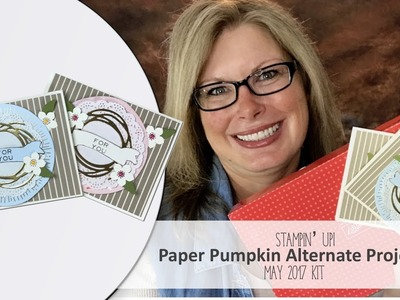 May 2017 Paper Pumpkin card kit Giveaway, & Alternate Project featuring Stampin Up