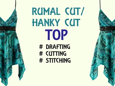 Rumal cut. hanky cut designer top for girls | drafting, cutting and stitching step by step tutorial
