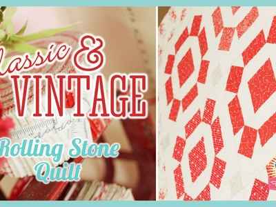 Classic & Vintage Series - Rolling Stone Quilt! Easy Quilting Tutorial with Kimberly Jolly