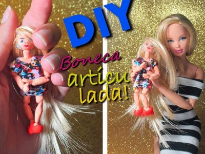 DIY mini boneca ARTICULADA!