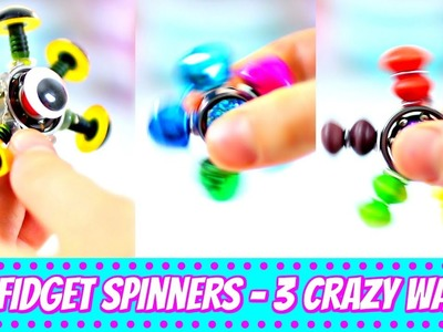 EASY DIY FIDGET SPINNERS! 3 CRAZY WAYS!