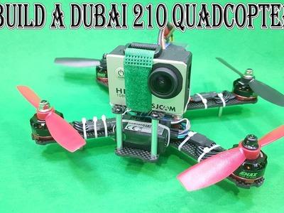 How To Build a Dubai 210 Racer Quadcopter