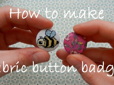 How to make fabric button badges
