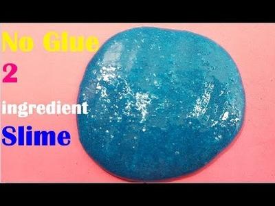 No Glue 2 ingredient Slime Easy ! How to make slime No Glue ,Borax
