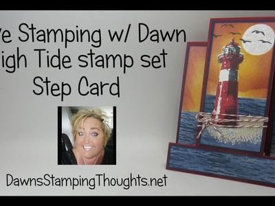 Stamping LIVE  with Dawn ~High Tide stamp set ~ Step card