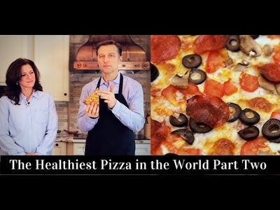 The Healthiest Pizza in the World: PART 2