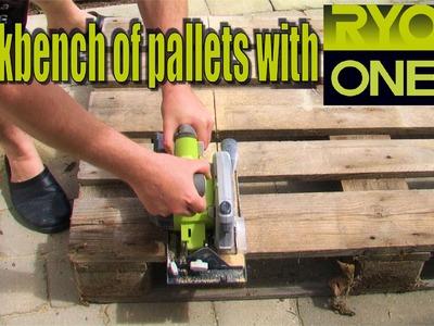 Creates a workbench of pallets with my Ryobi - 198