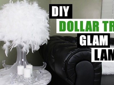 DIY DOLLAR TREE GLAM LAMP Dollar Store DIY Glam Feather Lamp DIY Glam Room Decor