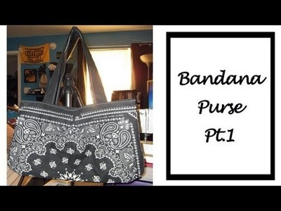 How to make a Bandana Purse 3.0 pt.1