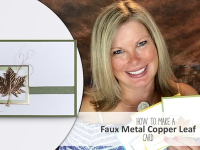 How to make a Faux Metal Copper Leaf Card with Stampin Up Color Theory Suite
