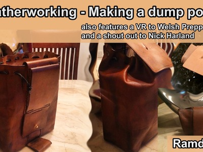 Leather Working - Dump Pouch & a VR to Welsh Prepper