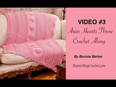 VIDEO #3  Aran Hearts Throw, by Bonnie Barker