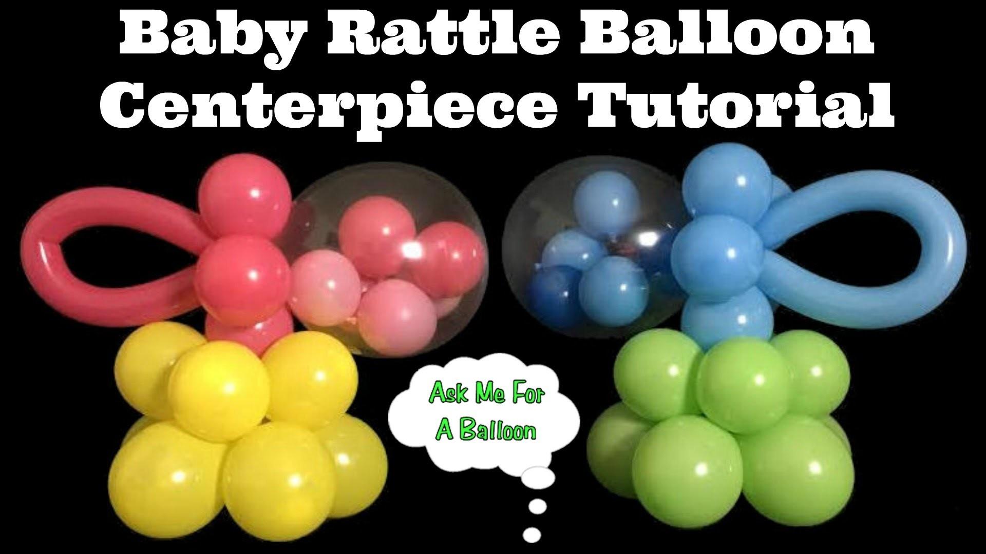 Baby rattle balloon centerpiece tutorial