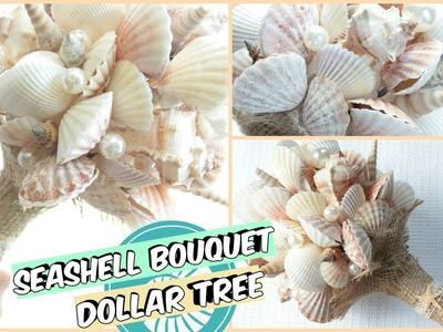 DOLLAR TREE SEASHELL BOUQUET TUTORIAL D.I.Y