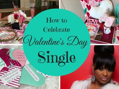 How to Celebrate Valentine's Day Single