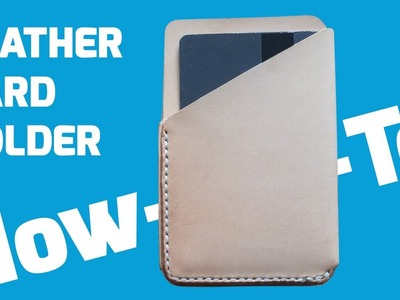 How-To: Hand Stitch a small Leather Card Holder Wallet