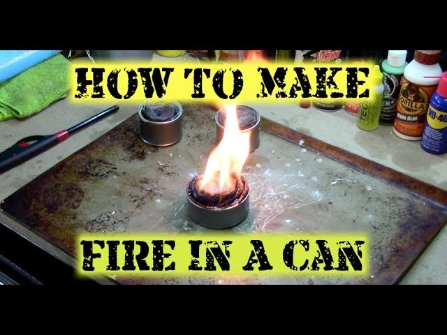 How To Make Fire In A Can