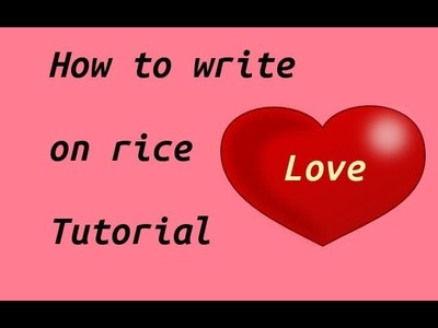 How to write on rice tutorial