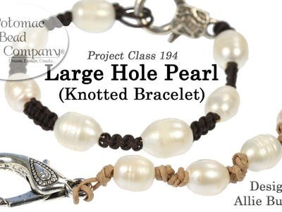 Large Hole Pearl Knotted Bracelet