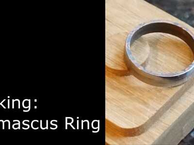 Making a Damascus Ring
