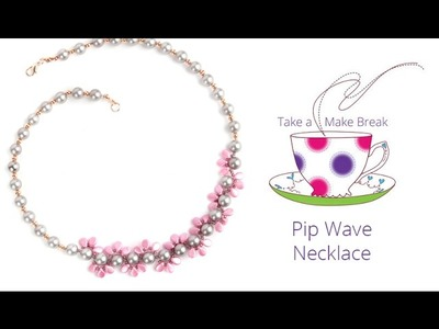 Pip Wave Necklace | Take a Make Break with Laura