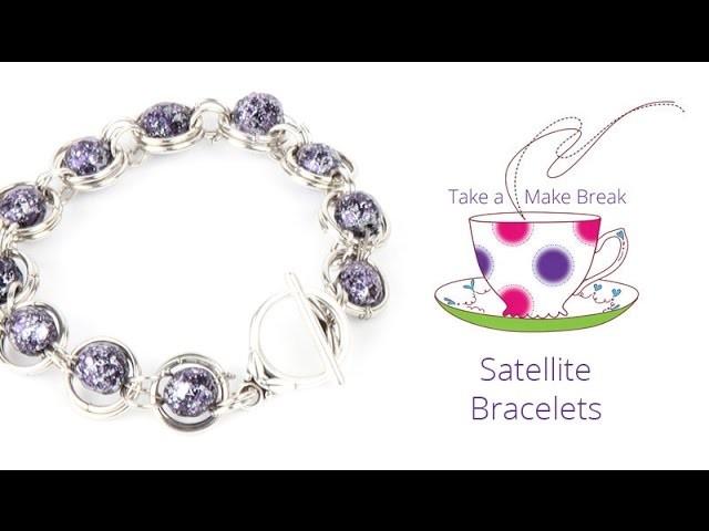 Satellite Bracelets | Take a Make Break with Debbie