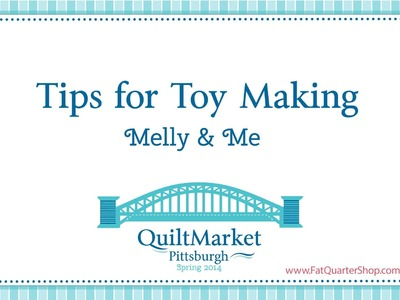 Tips for Toy Making by Melly & Me of Riley Blake Designs - Fat Quarter Shop