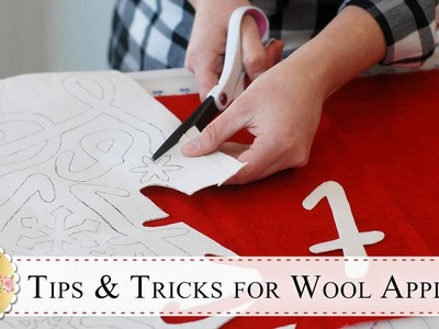 Tips & Tricks for Wool Applique | with Jennifer Bosworth of Shabby Fabrics